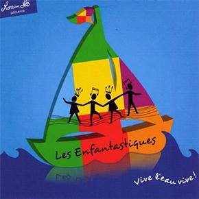 """""""C'est de l'eau"""", des Enfantastiques"""